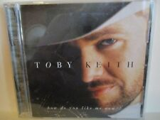 TOBY KEITH How Do You Like Me Now CD 343A