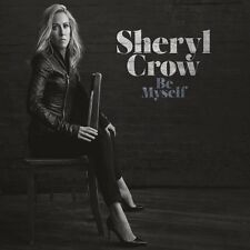 SHERYL CROW BE MYSELF CD (New Release April 21st, 2017)