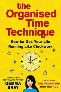 The Organised Time Technique by Gemma Bray (NEW Hardback)