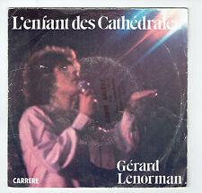 Gérard LENORMAN 45T L'ENFANT DES CATHEDRALES - Mr LE GRAND PATRON -CARRERE 49328