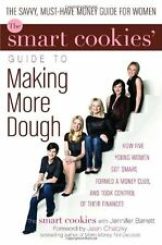The Smart Cookies Guide to Making More Dough: How