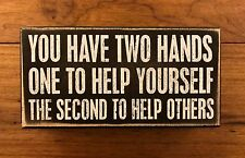 TWO HANDS...ONE TO HELP YOURSELF...SECOND TO HELP OTHERS  wood box sign 8x4 PBK