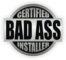 Certified Bad Ass Installer Hard Hat Decal / Helmet Sticker Label Flooring Funny