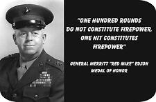 "General Merritt Edson ""One hundred rounds...."" (4"" X 6"") Sublimated Aluminum"