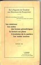 L. TURENNE. DE LA BAGUETTE DE COUDRIER AUX DETECTEURS DU PROSPECTEUR