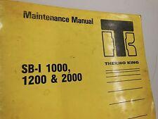 SB-I 1000, 1200 & 2000 THERMO KING MAINTENANCE FACTORY MANUAL