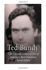 Ted Bundy: The Life and Crimes of One of America's Most (PB) 1530071321
