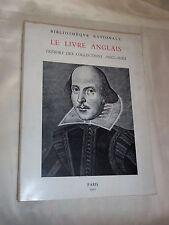 """LE LIVRE ANGLAIS - TRESORS DES COLLECTIONS ANGLAISES"" (1951) CATALOGUE - B.N."