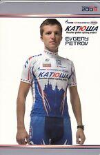 CYCLISME carte  cycliste EVGUENI PETROV équipe KATIOLLIA 2009