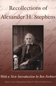 Recollections of Alexander H.Stephens: His Diary Kept When a Prisoner at Fort Wa