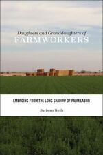 Daughters And Granddaughters Of Farmworkers: Emerging From The Long Shadow Of...