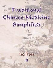 Traditional Chinese Medicine Simplified, , Tan, Ko, Very Good, 2006-04-21,