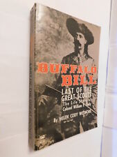 Buffalo Bill Last Of The Great Scouts Life of Col William Cody PB 1965  Wetmore