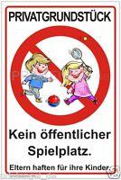 Schild Privatgrundstück kein öffentlicher Spielplatz Eltern haften für Ihre..P84