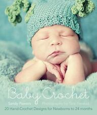 NEW Baby Crochet: 20 Hand Crochet Designs (Paperback) by Sandy Powers Mint Cond.