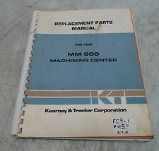 Kearney & Trecker Replacement Parts Manual, Mm600 Machining Center, Pub 723A