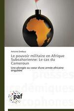 Le Pouvoir Militaire en Afrique Subsaharienne : Le Cas du Cameroun by Ondoua...
