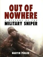 Osprey Out of Nowhere: A History of The Military Sniper By Martin Peg Hardcover