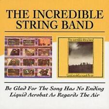 The Incredible String Band : Be Glad for the Song Has No Ending/Liquid Acrobat