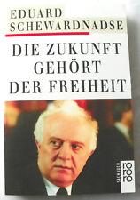 Schewardnadse, Eduard: Die Zukunft gehört der Freiheit - TB - neu