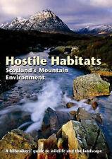 Hostile Habitats - Scotland's Mountain Environment: A Hillwalkers'-ExLibrary
