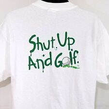 Shut Up And Golf Mens T Shirt Vintage 90s Made In USA White Size Large