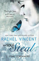 My Soul to Steal (Soul Screamers - Book 4) by Rachel Vincent, Good Used Book (Pa
