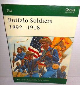 BOOK OSREY Elite #134 Buffalo Soldiers 1892-1918 1st Ed op 2005