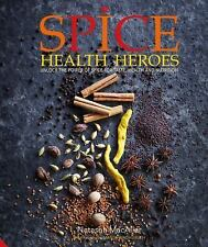 Spice Health Heroes: Unlock the Power of Spice for Flavour and Wellbeing (Hardba