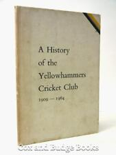 A History of the YELLOWHAMMERS CRICKET CLUB 1909-1964 1st limited ed, TONBRIDGE