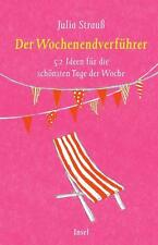 Der Wochenendverführer von Julia Strauss (2014, Kunststoffeinband), UNGELESEN