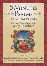 5 Minutes with the Psalms and the Wisdom Books: Spiritual Nourishment for Busy