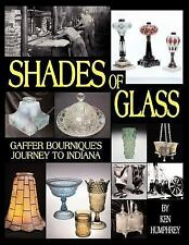 Shades of Glass Gaffer Bourniques Journ by Ken Humphrey (2006, Paperback)
