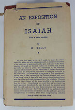 An Expostion of Isaiah with a new version by W. Kelly pub. London 1947 RARE HB