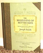 THE BEGINNING OF BETTER DAYS DIVINE INSTRUCTION TO WOMEN FROM JOSEPH SMITH LDS