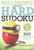 Will Shortz Presents Hard Sudoku : 200 Challenging Puzzles, Paperback by Shor...