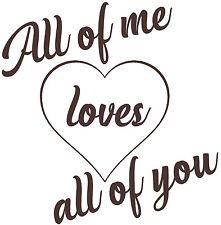 All of Me Song Lyrics, John Legend Quote, Vinyl Wall Art Sticker, Decal. Love