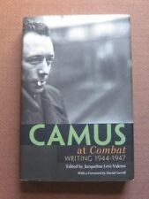 ALBERT CAMUS AT COMBAT writing 1944-1947 - 1st/1st HCDJ 2006 Princeton - fine