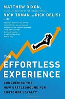 The Effortless Experience: Conquering the New Battleground ... by Dixon, Matthew