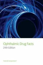 Ophthalmic Drug Facts 24th Edition Facts & Comparisons