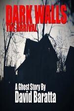Dark Walls : The Arrival by David Baratta (2013, Paperback)