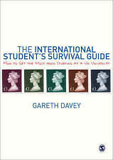 The International Student's Survival Guide: How to Get the Most from Studying at