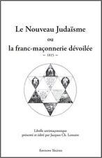 Nouveau Judaisme ou La Franc-Maçonnerie dévoilée - 1815