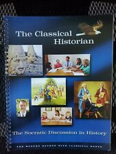 The Classical Historian The Socratic Discussion in History Classical Roots