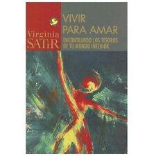 Vivir para Amar : Un Encuentro con los Tesoros de Tu Mundo Interior by...