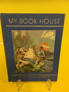 MY BOOK HOUSE IN SHINING ARMOR VOLUME 11 BY OLIVE MILLER 1965 BLUE HARD COVER