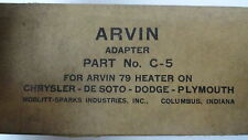 ARVIN CAR  HEATER  ADAPTER  C-5 1930's-1950's CHRYSLER,DE SOTO,DODGE,PLYMOUTH