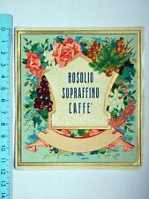 Vecchia etichetta old label vino wine ROSOLIO Sopraffino Caffè Belloni 1901
