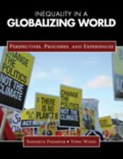 Inequality in a Globalizing World : Perspectives Processes and Experiences