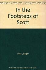 In the Footsteps of Scott,Roger Mear, Robert Swan